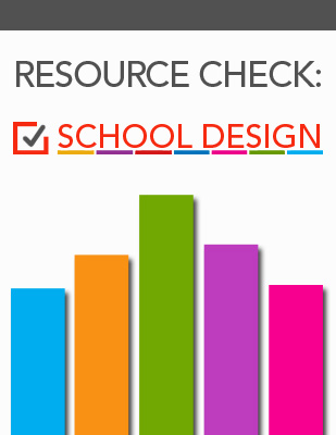 Resource Check: School Design