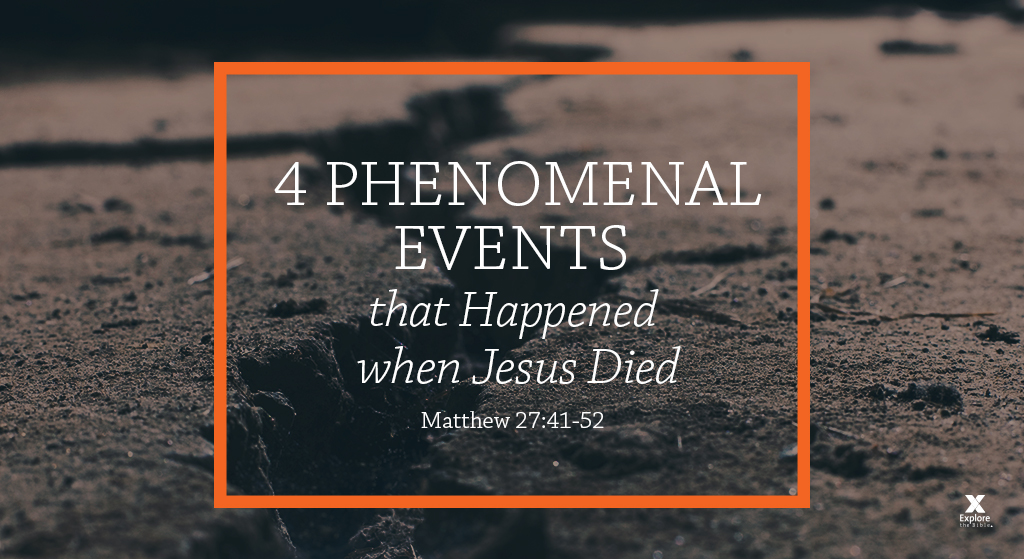 4 Phenomenal Events that Happened when Jesus Died (Session