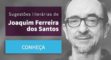 Sugestão literárias de Joaquim Ferreira dos Santos