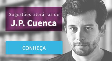 Sugestão literárias J.P. Cuenca