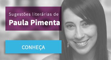 Sugestão literárias de Paula Pimenta