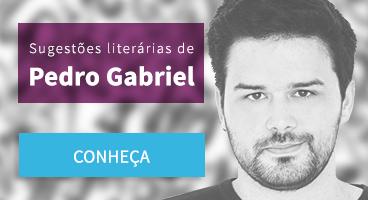 Sugestão literárias de Pedro Gabriel