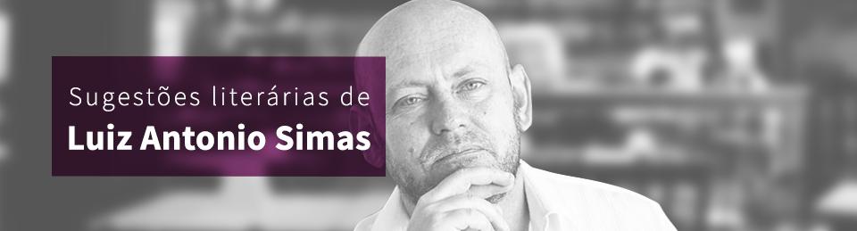 Sugestões literárias de Luiz Antonio Simas