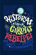 HISTORIAS DE NINAR PARA GAROTAS REBELDES - FAVILLI, ELENA