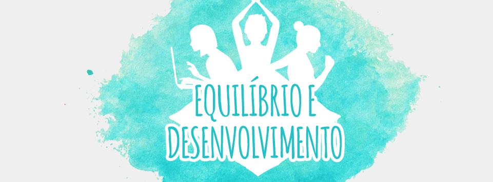 Equilíbrio e desenvolvimento pessoal