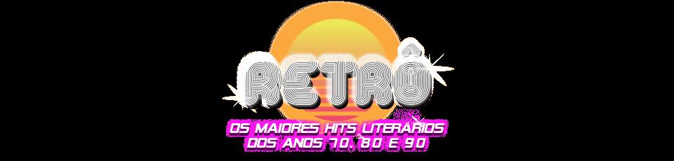Retrô - Os maiores hits dos anos 70, 80 e 90