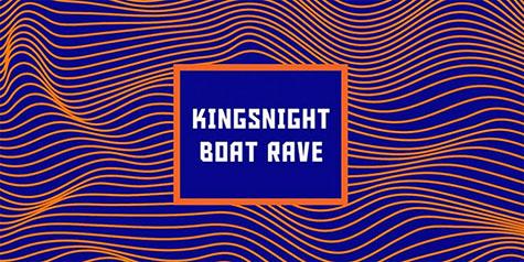 Kingsnight Boat Rave