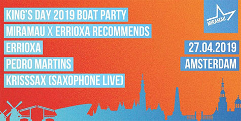 Miramau presents: Errioxa Recommends King's Day 2019