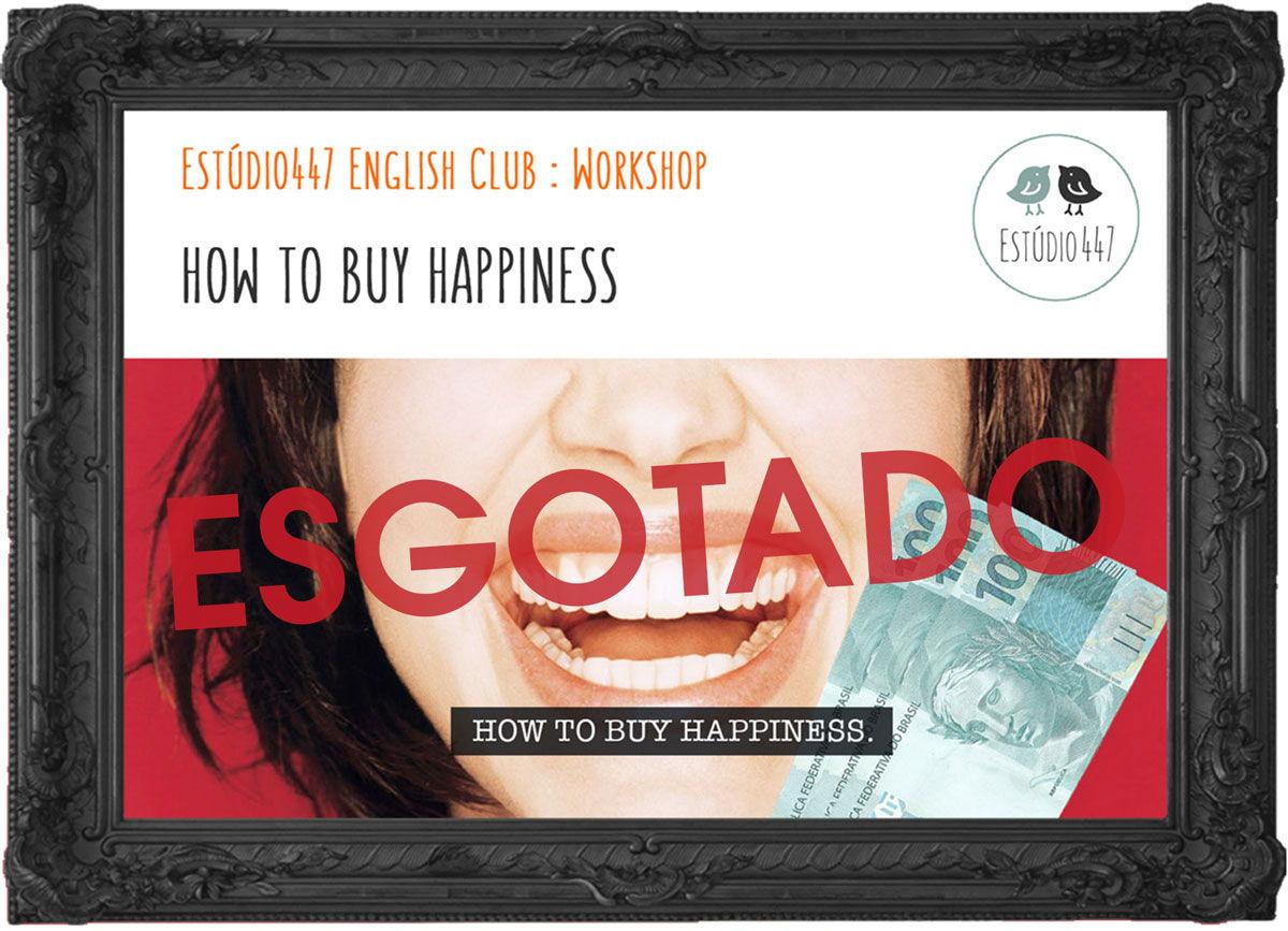 How-to-buy-happiness-ESGOSTADO.jpg
