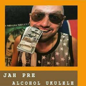 Jah Pre и Alcohol Ukulele