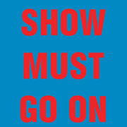 «Show must go on»