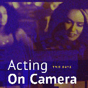 Acting on Camera Workshop