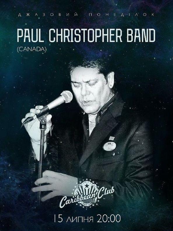 Джазовий понеділок: Paul Christopher Band (Canada)