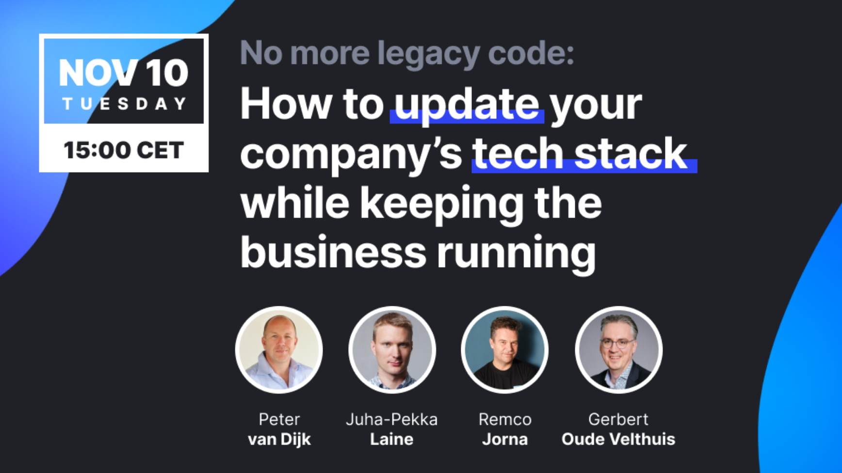 CTO Roundtable #5: No more legacy code