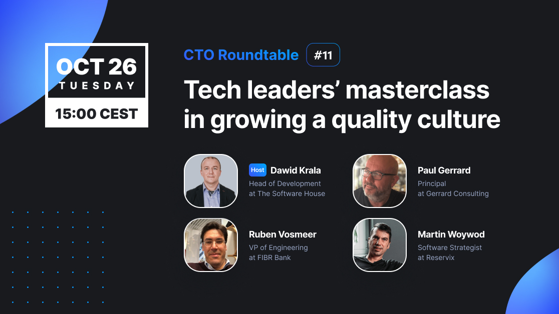 CTO Roundtable #11: Tech leaders' masterclass in growing a quality culture