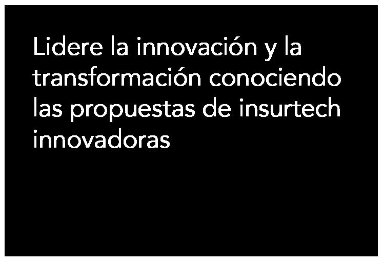 Lidere la innovación y la transformación conociendo las propuestas de insurtech innovadoras