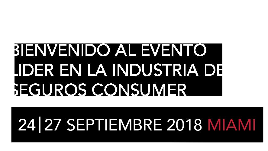 Bienvenidos al Evento Lider en la Industria de Seguros Consumer
