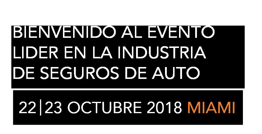 BIENVENIDO AL EVENTO LIDER EN LA INDUSTRIA DE SEGUROS DE AUTO