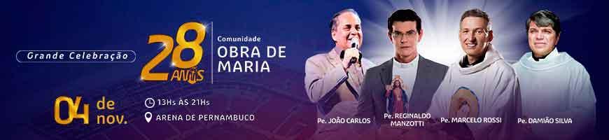 GRANDE CELEBRAÇÃO OBRA DE MARIA
