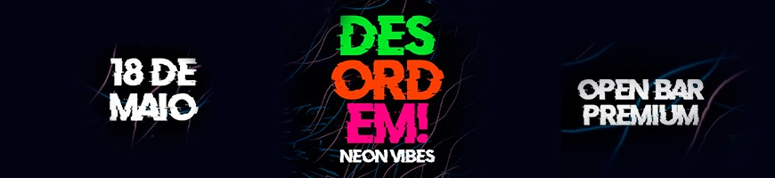 DESORDEM NEON VIBES