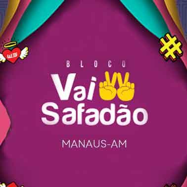 BLOCO VAI SAFADÃO EM MANAUS