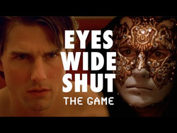 Eyes Wide Shut: The Game.