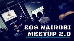 Nairobi EOS Community Meetup 2.0 - #EOSNairobi