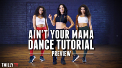 Ain't Your Mama - Dance Tutorial by Jojo Gomez [preview] - #TMillyTV