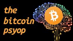 The Bitcoin Psyop / video