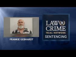 Law & Crime Network: Frank Gebhardt Trial Sentencing 06/26/18