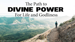 The Christian's Path to Divine POWER for Life and Godliness