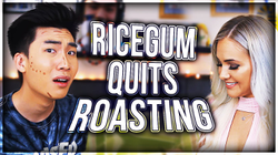 Ricegum Quits Roasting?