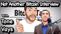 Not Another Bitcoin Interview With - Tone Vays