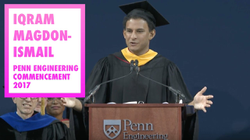 Iqram Magdon-Ismail Penn Engineering Commencement Address 2017
