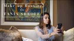EVERYDAY MAKE UP ROUTINE WITH TANIA SHROFF