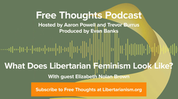 Ep. 65: What Does Libertarian Feminism Look Like? (with Elizabeth Nolan Brown)