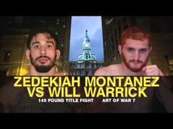 ZEDEKIAH MONTANEZ VS WILL WARRICK