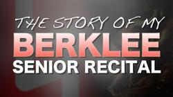 story of my berklee senior recital