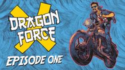 Dragon Force X all Episodes of Season 1