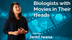 Janet Iwasa: Biologists with Movies in Their Heads