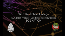 EOS Block Producer Candidate                               EOS NATION                              Interview | WTZ Blockchain College.