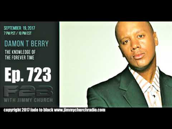 Fade 2 Black                              (episode 723) with Jimmy Church - interview with Damon T. Berry