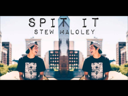 "Stewart Maloley's song, ""Spit It"""