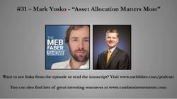 "The Meb Faber Show (Episode 31) w/ Mark Yusko - ""Asset Allocation Matters Most"" (circa 2016)"