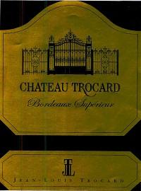 Chateau Trocard Bordeaux Superieur 2010