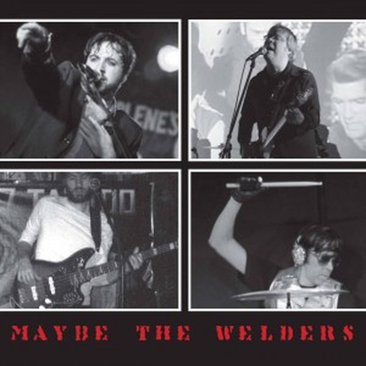 Maybe the Welders