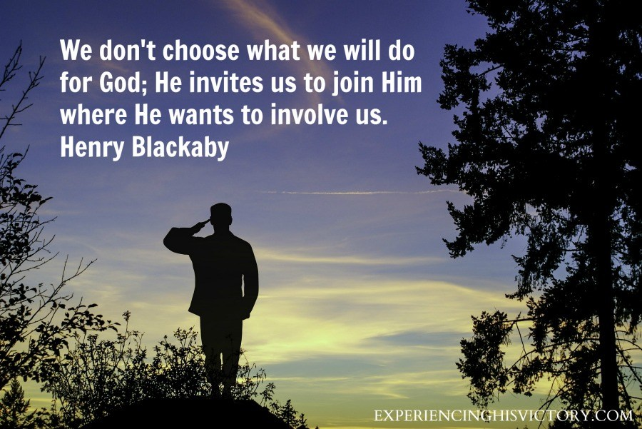 We don't choose what we will do for God; He invites us to join Him where He wants to involve us. Henry Blackaby
