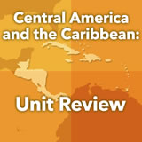 World Cultures Central America and the Caribbean Unit Review