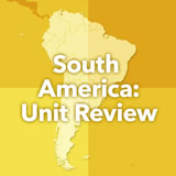 World Cultures South America Unit Review