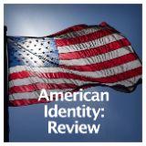 Social Studies American History American Identity American Identity: Review